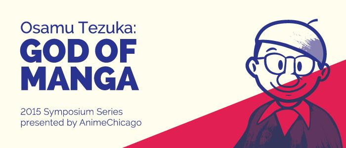 Tezuka's works shine at AnimeChicago's first Symposium
